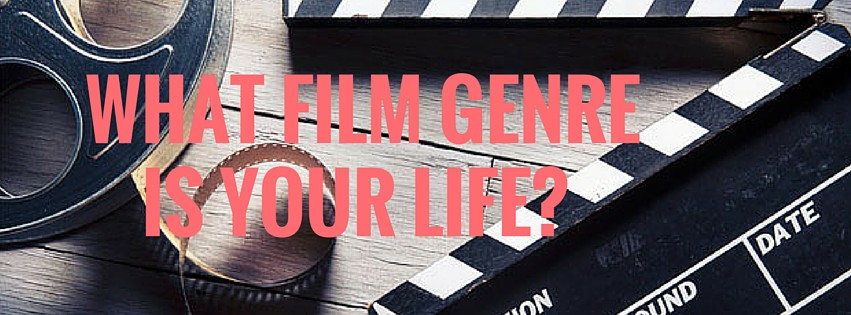 What Film Genre is Your Life